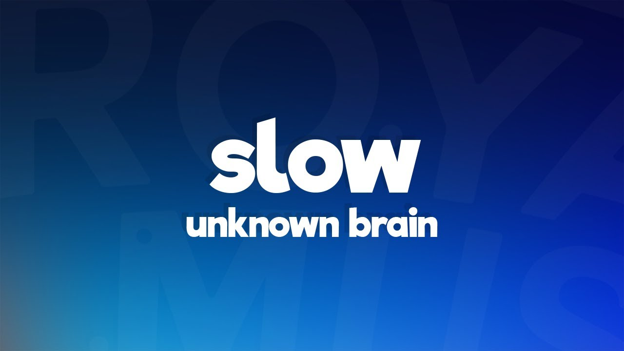 Unknown Brain & Steve Andreas - Slow (Lyrics) feat. Laurell & Haj