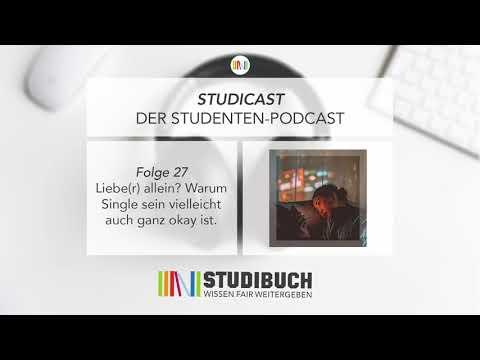STUDICAST - Folge 27: Liebe (r) allein? Warum Single sein vielleicht auch ganz okay ist