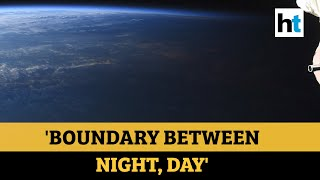 Watch Earth's 'boundary between night & day', captured by NASA astronaut