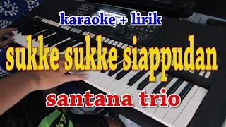 Sukke Sukke Siappudan Karaoke Santana Trio