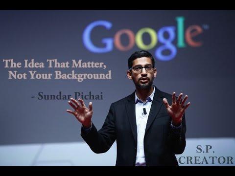 The Idea That Matter | Not Your Background || Google CEO | Sundar Pichai - SP CREATOR
