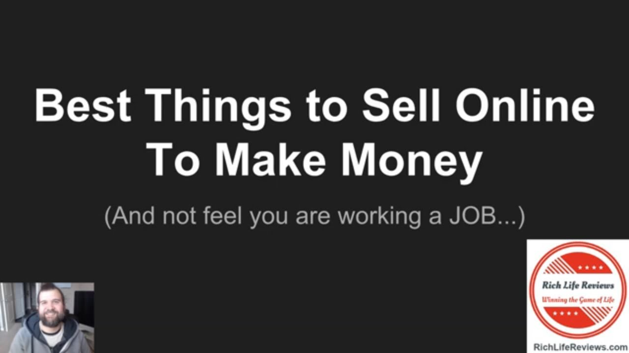 Best Things to Sell Online To Make Money (Nice!)