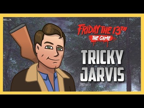 TRICKY JARVIS - Friday the 13th The Game