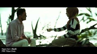 OST TITIAN CINTA Hyper Act - Kasih Lyric Video