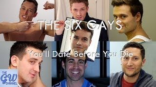 The Six - Gays You'll Date Before You Die