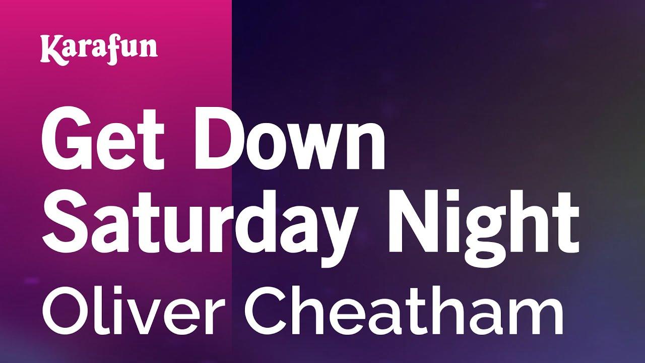 Get Down Saturday Night Oliver Cheatham Karaoke Version Karafun Youtube
