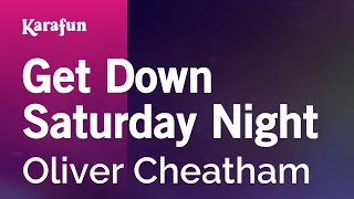 Karaoke Get Down Saturday Night - Oliver Cheatham *