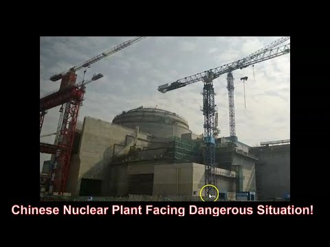 Chinese Nuclear Power Plant Emergency Situation!