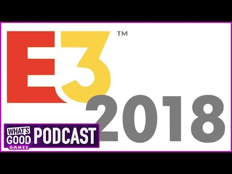 E3 2018 Predictions...By A Magic 8 Ball - What's Good Games (Ep. 53)