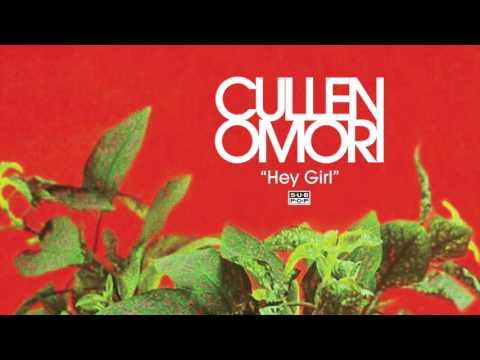 Cullen Omori - Hey Girl