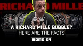 WOMD 04 l Are Richard Mille Watches the Next Bubble? & Why Richard Mille Watches Are So Expensive