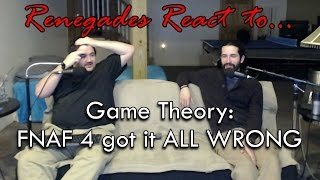 Renegades React to... Game Theory: FNAF 4 got it ALL WRONG!