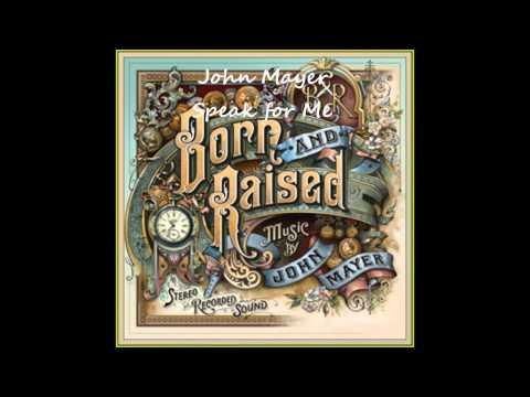 John Mayer - Speak For Me (Lyrics)