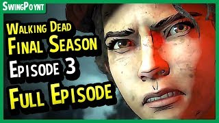The Walking Dead The Final Season EPISODE 3 - Clemetine IS BACK - (Episode 3 Full Episode Gameplay)
