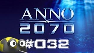 Let's Play Anno 2070 #032 Panorama [Deutsch | NEU | 2013]