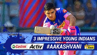 #IPL2019: 3 most impressive INDIAN YOUNGSTERS: 'Castrol Activ' #AakashVani, powered by 'Dr. Fixit'