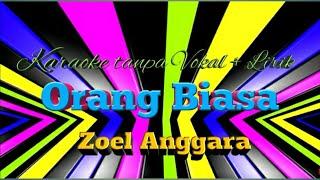 Zoel Anggara Orang Biasa Karaoke Tanpa Vokal Lirik