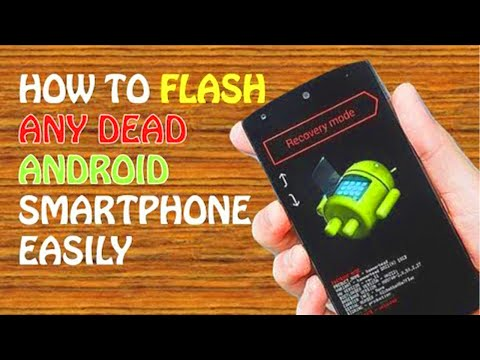 How To FLASH Any DEAD Android Smartphone On Windows Pc Easily 2017 / 2018