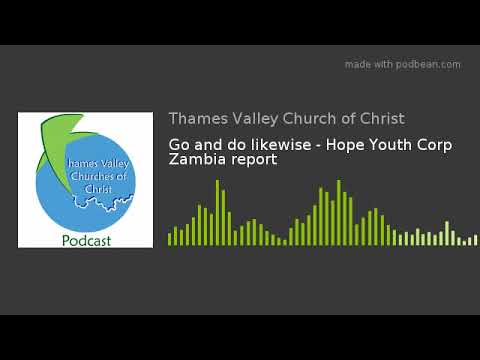Go and do likewise - Hope Youth Corp Zambia report