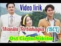 - Wanita Terbahagia BCL- Ost Cinta Nikita SCTV Lirik