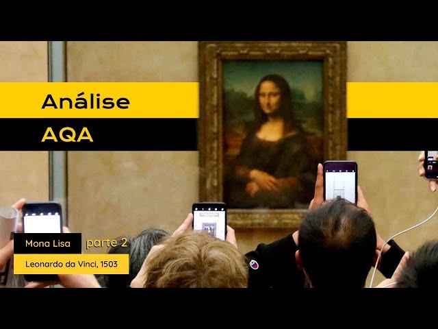 #AnáliseAQA: Mona Lisa - Parte 2
