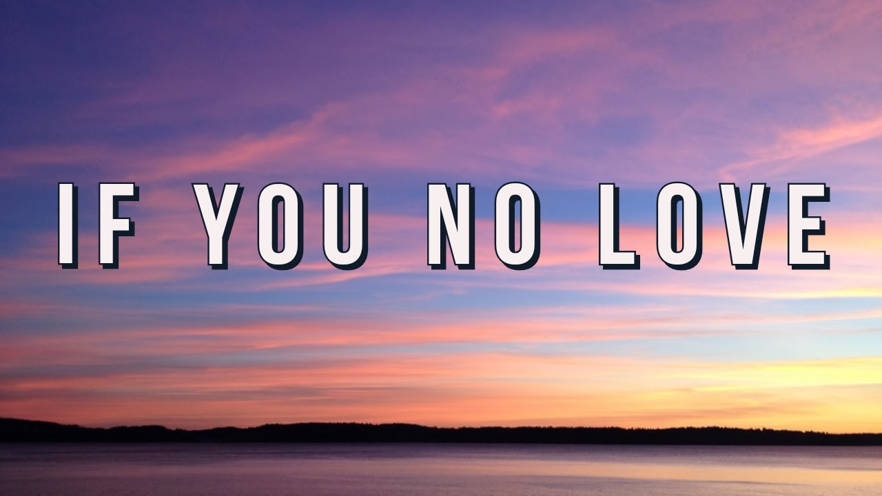 Download Chiké - If You No Love (Lyrics) Ft. Mayorkun