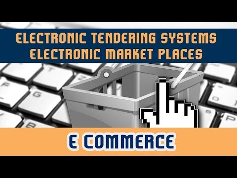 Electronic Tendering Systems l Electronic Market Places & Exchanges l E Commerce