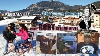 Wha' Gwaan Munchy?!? #8 ★ RORY (STONE LOVE) [December 2013]