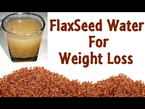 Flax Seeds Water For Weight Loss Healthiest Weight Loss Water For