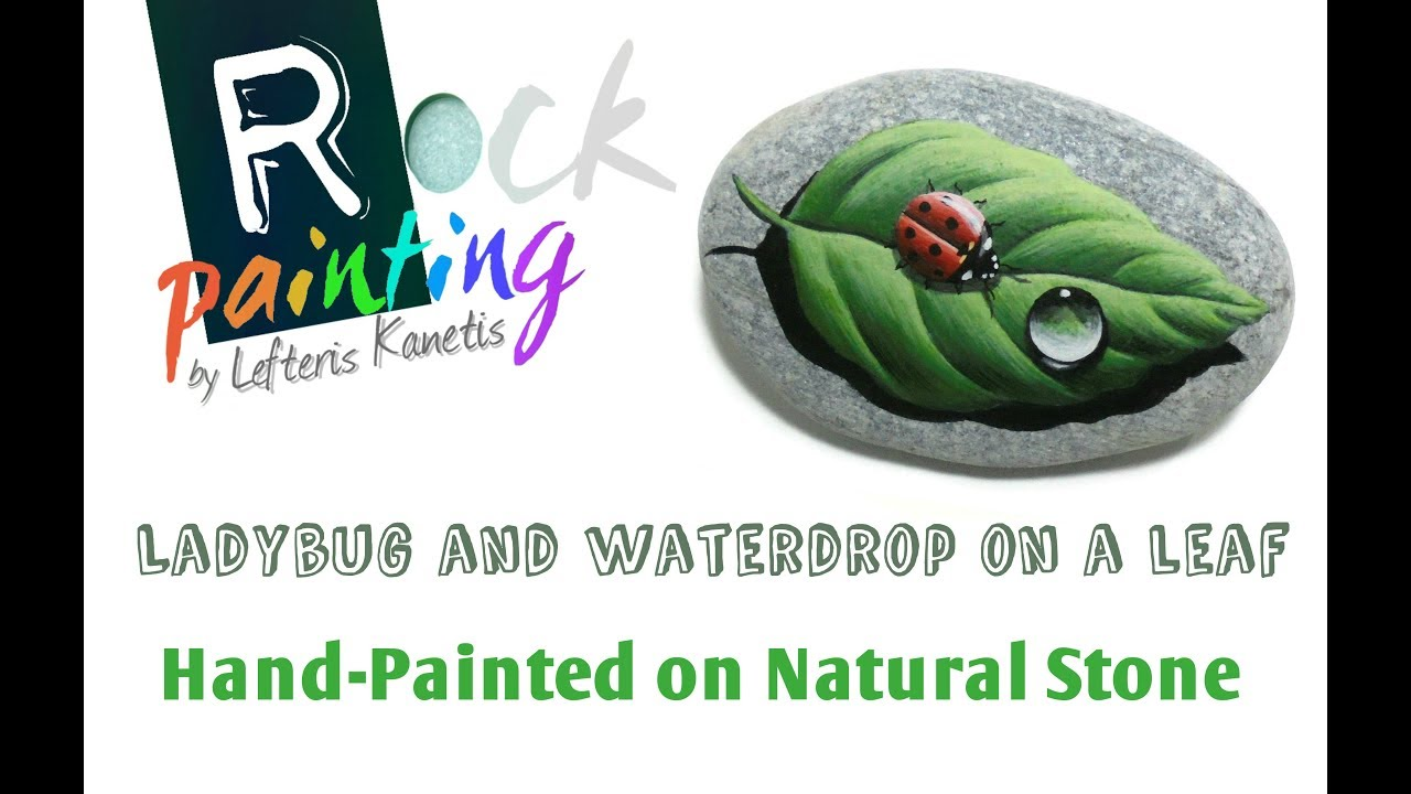Speed Painting On Natural Stone By Rock Art Attack Ladybug On Wet Leaf