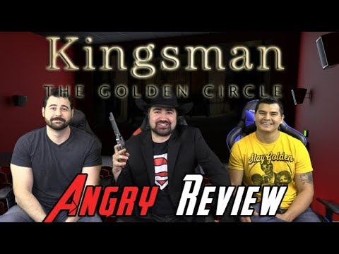 Kingsman: The Golden Circle Angry Movie Review