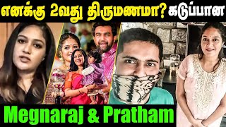 Meghna Raj & Pratham Angrily Open up about her 2nd marriage controversy