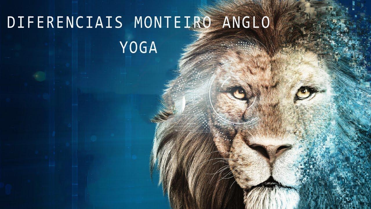 DIFERENCIAIS DO MONTEIRO ANGLO - Yoga