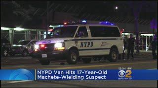 NYPD Van Hits 17-Year-Old Machete-Wielding Suspect