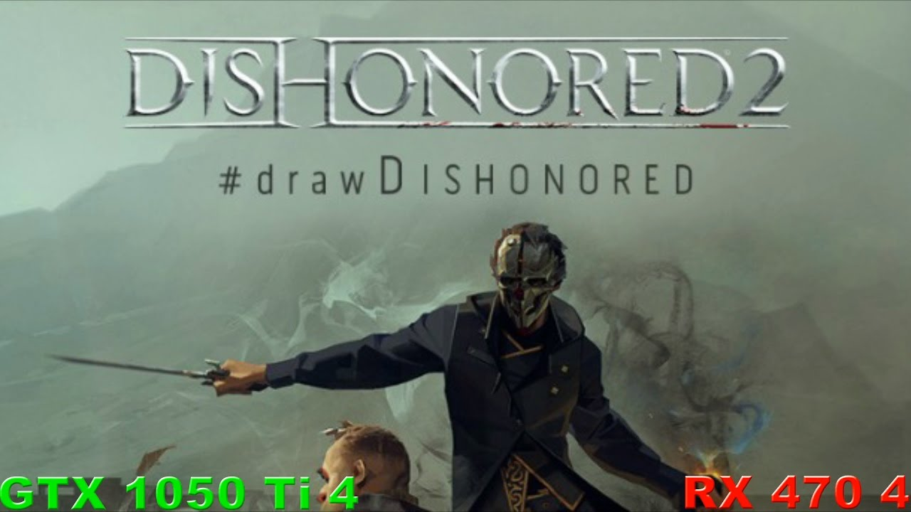 GTX 1050 ti против RX 470 в Dishonored 2 (i3 6100)
