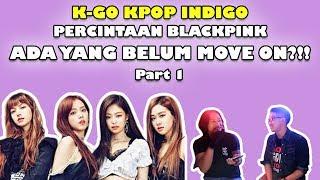 INDIGO MEMBACA PERCINTAAN BLACKPINK (Pt. 1/2) || K-GO KPOP INDIGO