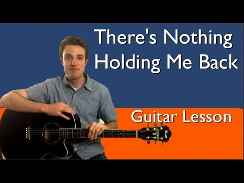 Shawn Mendes Theres Nothing Holding Me Back Guitar Lesson