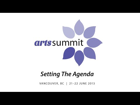 Arts Summit 2013 (Day 1) Setting the Agenda