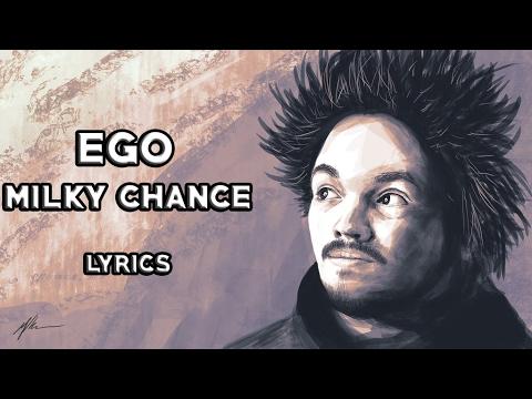 Ego - Milky Chance (Lyrics)