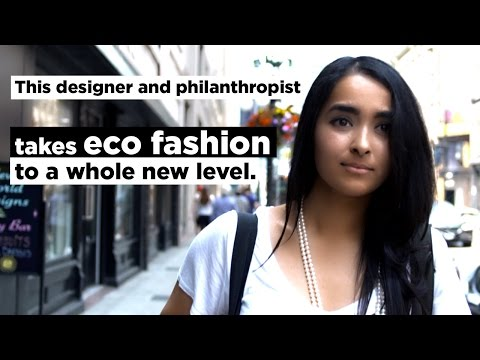 This Designer And Philanthropist Takes Eco-Fashion To A Whole New Level