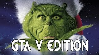 How The Grinch Stole Christmas - GTA Style