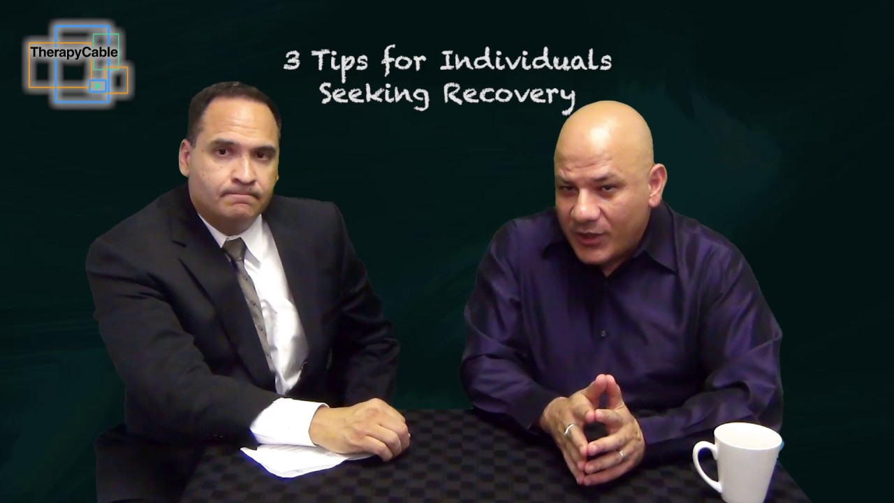 3 Tips for Individuals Seeking Recovery