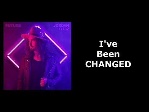 Jordan Feliz - Changed (Lyric Video)