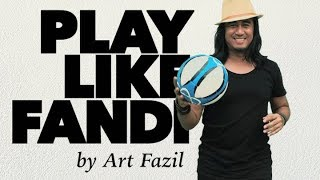 Art Fazil: PLAY LIKE FANDI