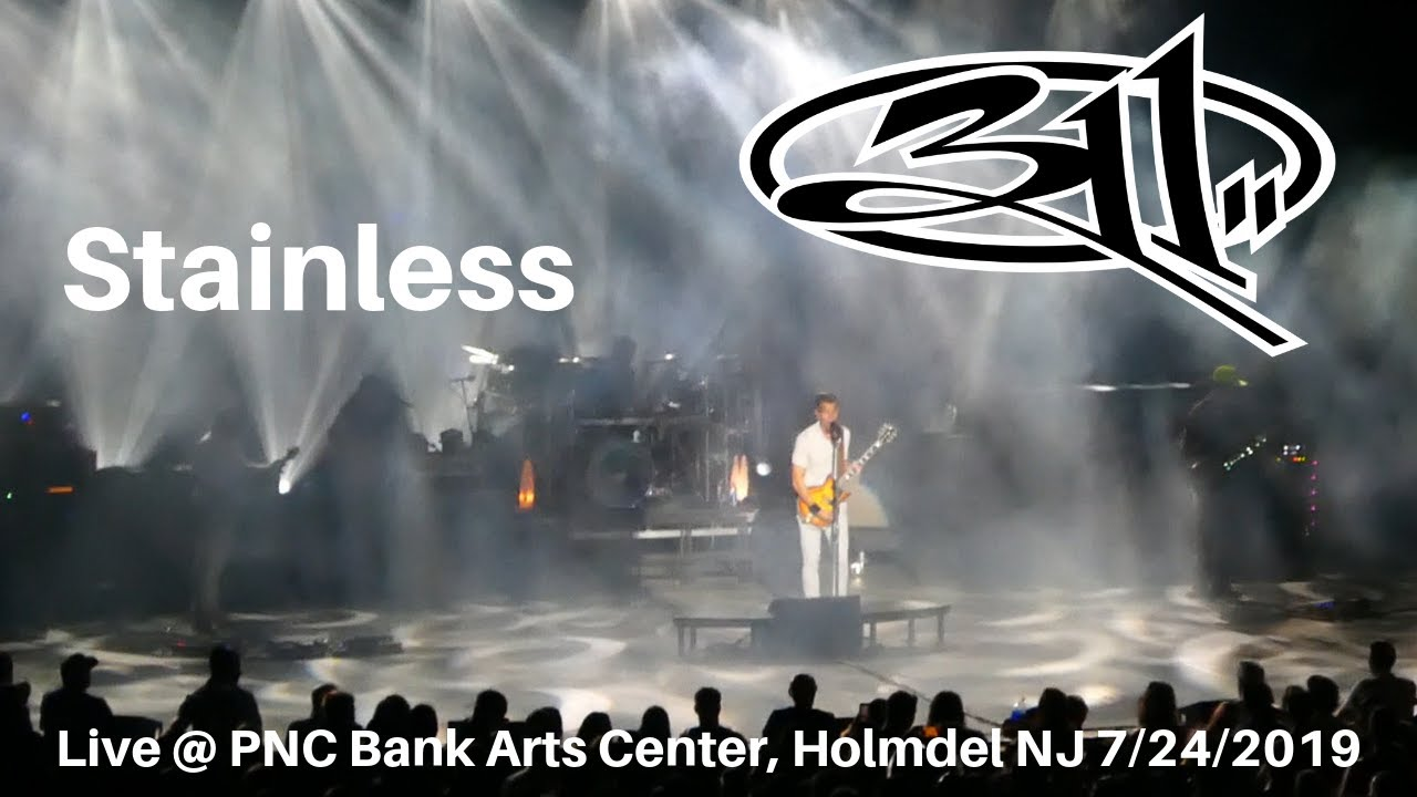 311 - Stainless LIVE @ PNC Bank Arts Center Holmdel NJ 7/24/2019