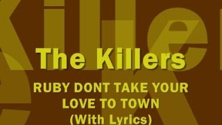 The Killers - Ruby, Don't Take Your Love To Town (With Lyrics)