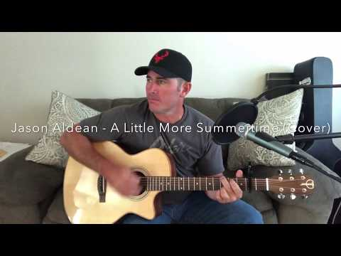 Jason Aldean - A Little More Summertime (Cover by Clayton Smalley)