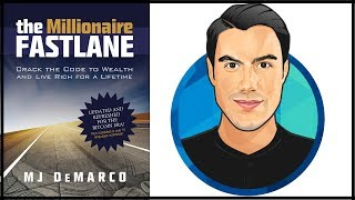 10 BEST IDEAS |  The Millionaire Fastlane | MJ Demarco | Book Summary
