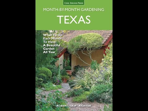 Texas Month-by-Month Gardening |Skip Richter |Central Texas Gardener
