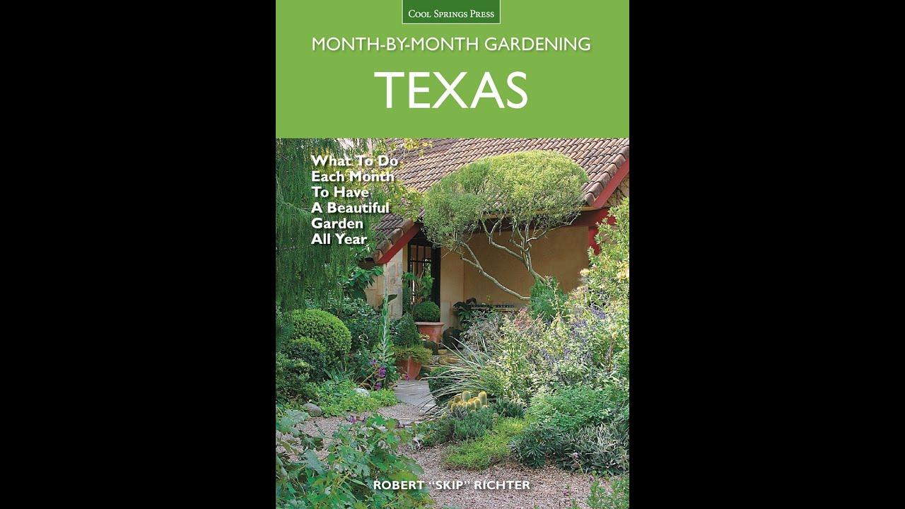 Texas Month By Month Gardening |Skip Richter |Central Texas Gardener